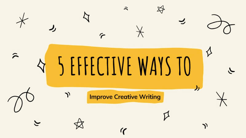 5 effective ways too improve your creating writing