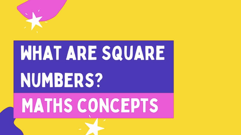 square numbers - definition, properties and examples