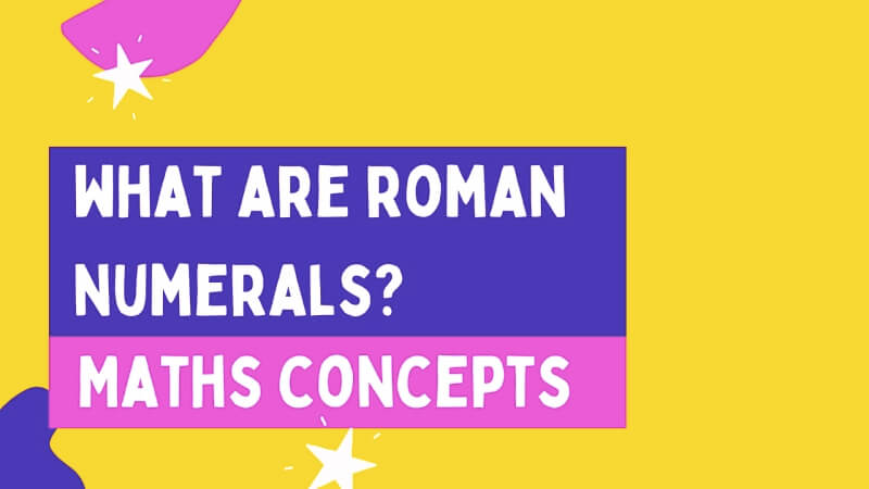 roman numerals, definition, examples and practice questions