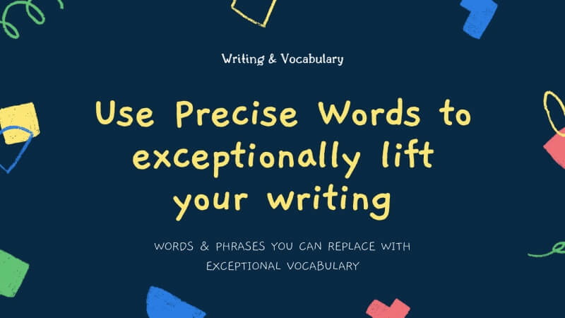 use precise words to lift your writing