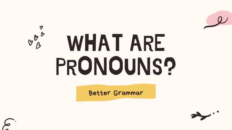 what are pronouns? a definitive guide