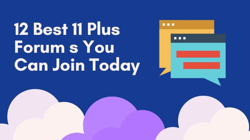 12 Best 11 Plus Forum s You Can Join Today
